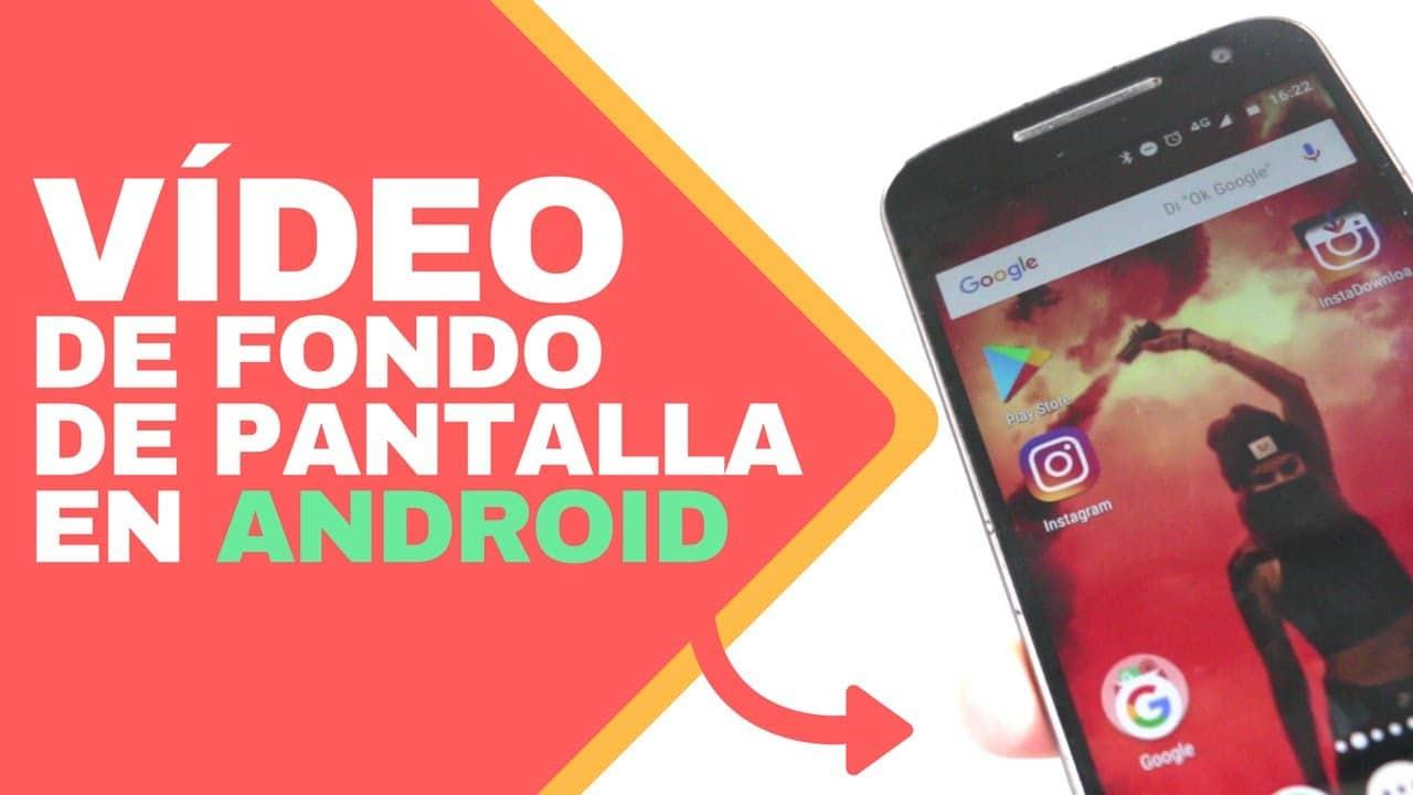 Video fondo de pantalla Android